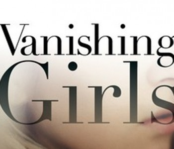 VANISHING GIRLS by Lauren Oliver (WoW #208)