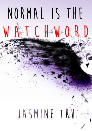 Guest Post with Jasmine Tru, Author of NORMAL IS THE WATCHWORD