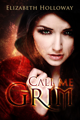 CALL ME GRIM by Elizabeth Holloway — Review