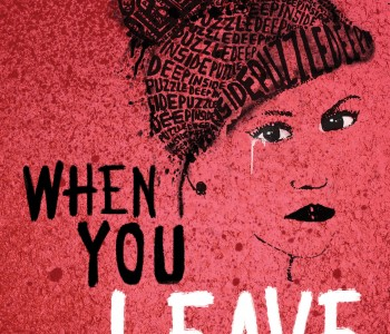 WHEN YOU LEAVE by Monica Ropal—Cover Reveal + Giveaway