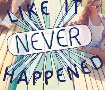 LIKE IT NEVER HAPPENED by Emily Adrian (WoW #227)